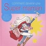 Comment-devenir-une-Super-Maman-0