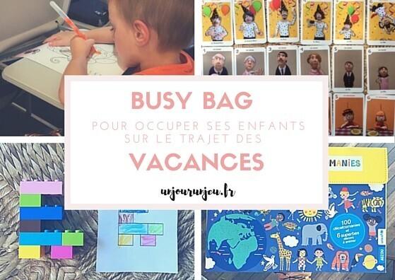 Busy bag pour occuper les enfants sur le trajet des vacances
