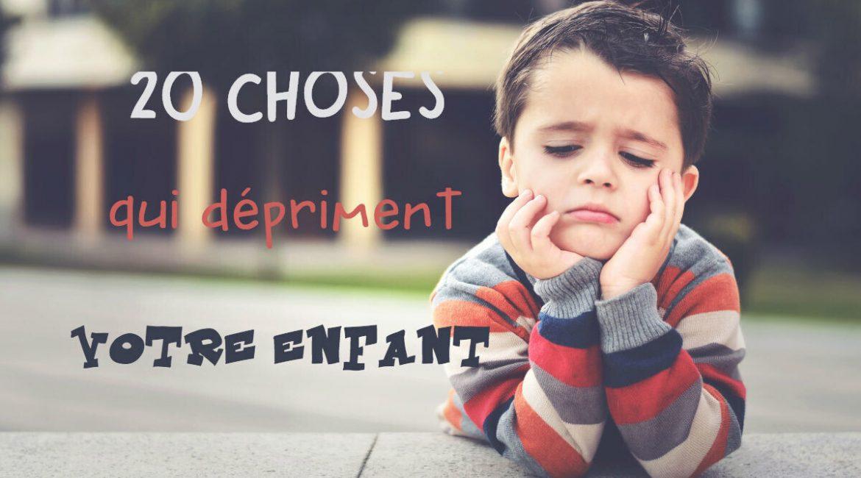 20 choses qui dépriment votre enfant