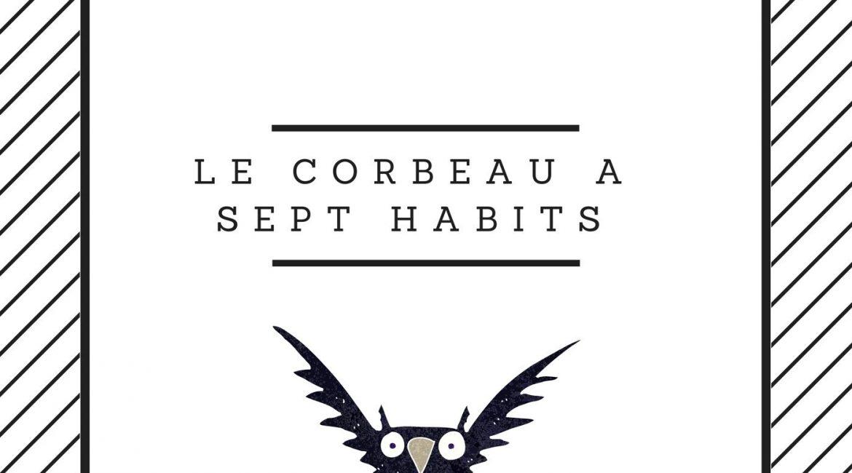 comptine le corbeau a sept habits